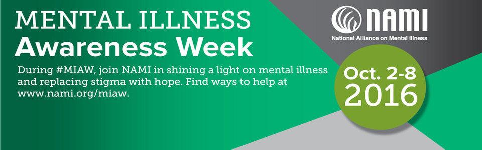 Mental Illness Awareness Week 2016
