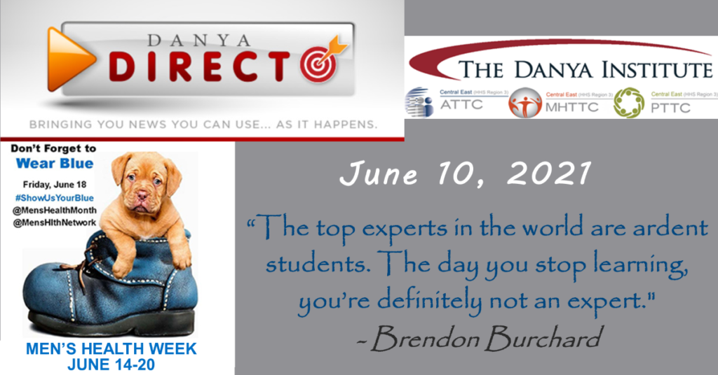 """Danya Direct June 10, 2021; """"The top experts in the world are ardent students. The day you stop learning, you're definitely not an expert.""""-Brendon Burchard; June is Men's Health Month; Don't forget to Wear Blue Friday, June 18 #ShowUsYourBlue; Men's Health Week June 14-20"""